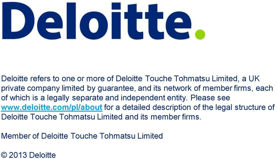 independent entity. Please see www.deloitte.