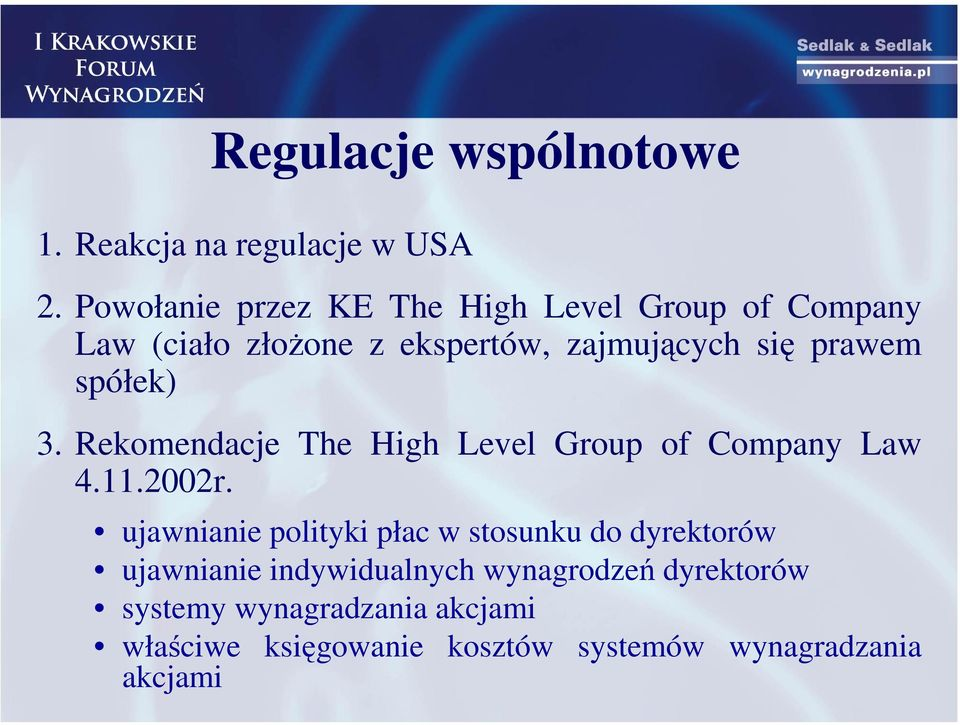 spółek) 3. Rekomendacje The High Level Group of Company Law 4.11.2002r.