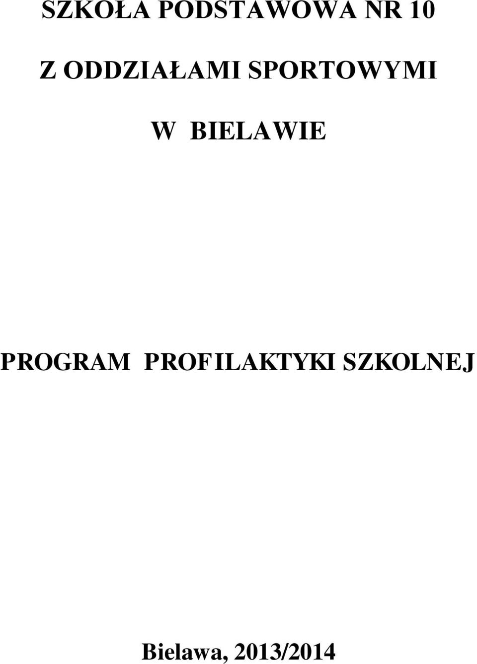 BIELAWIE PROGRAM