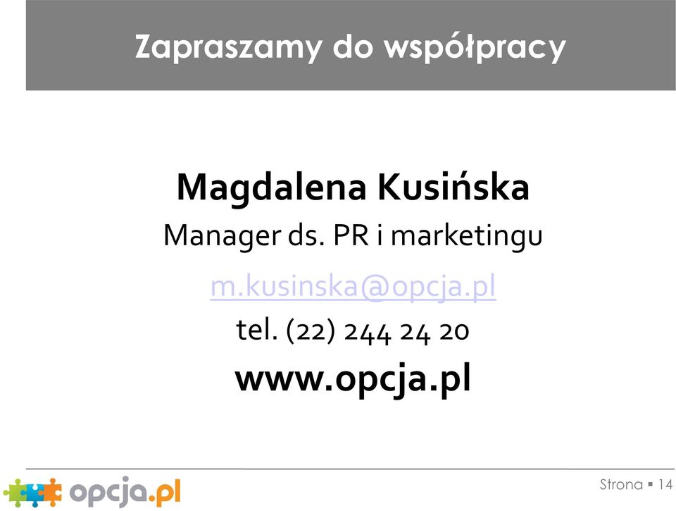 PR i marketingu m.kusinska@opcja.