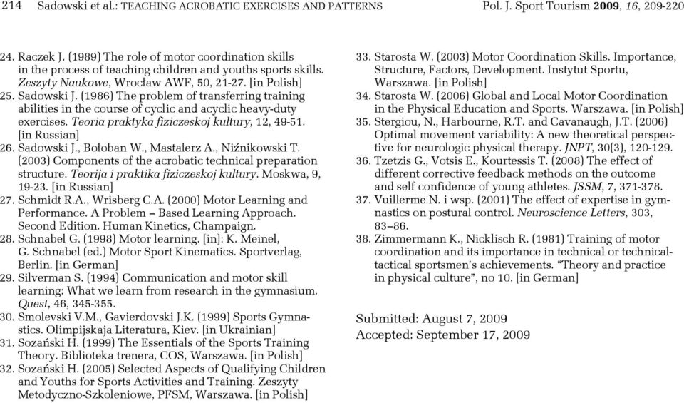 (1986) The problem of transferring training abilities in the course of cyclic and acyclic heavy-duty exercises. Teoria praktyka fiziczeskoj kultury, 12, 49-51. [in Russian] 26. Sadowski J., Bołoban W.