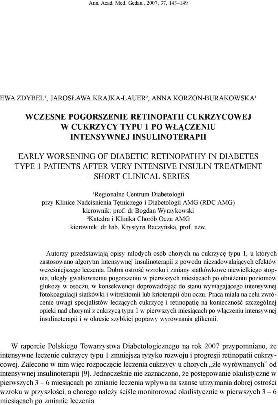 worsening of diabetic retinopathy in diabetes type 1 patients after very intensive insulin treatment short clinical series ¹Regionalne Centrum Diabetologii przy Klinice Nadciśnienia Tętniczego i