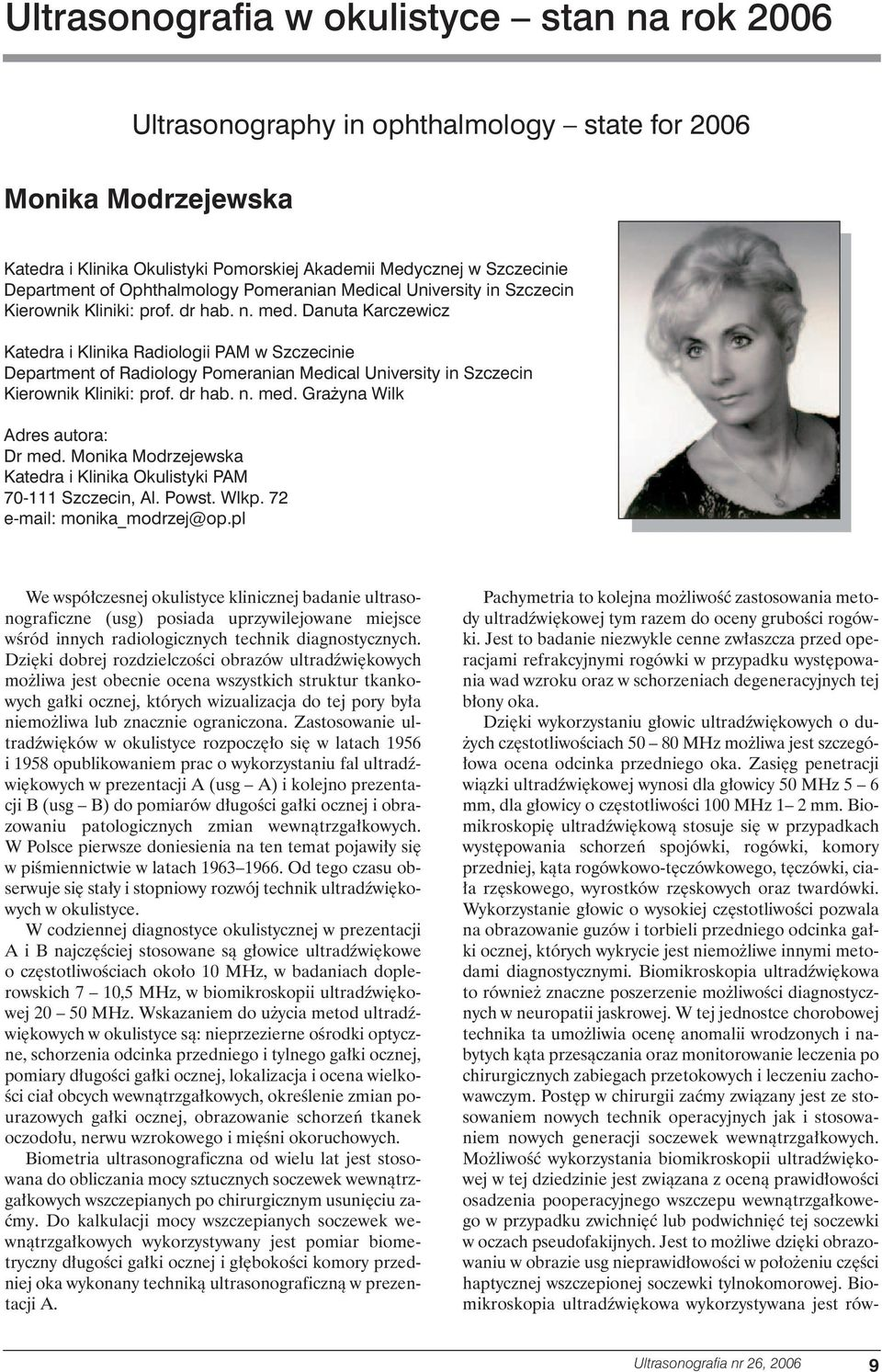 Danuta Karczewicz Katedra i Klinika Radiologii PAM w Szczecinie Department of Radiology Pomeranian Medical University in Szczecin Kierownik Kliniki: prof. dr hab. n. med.