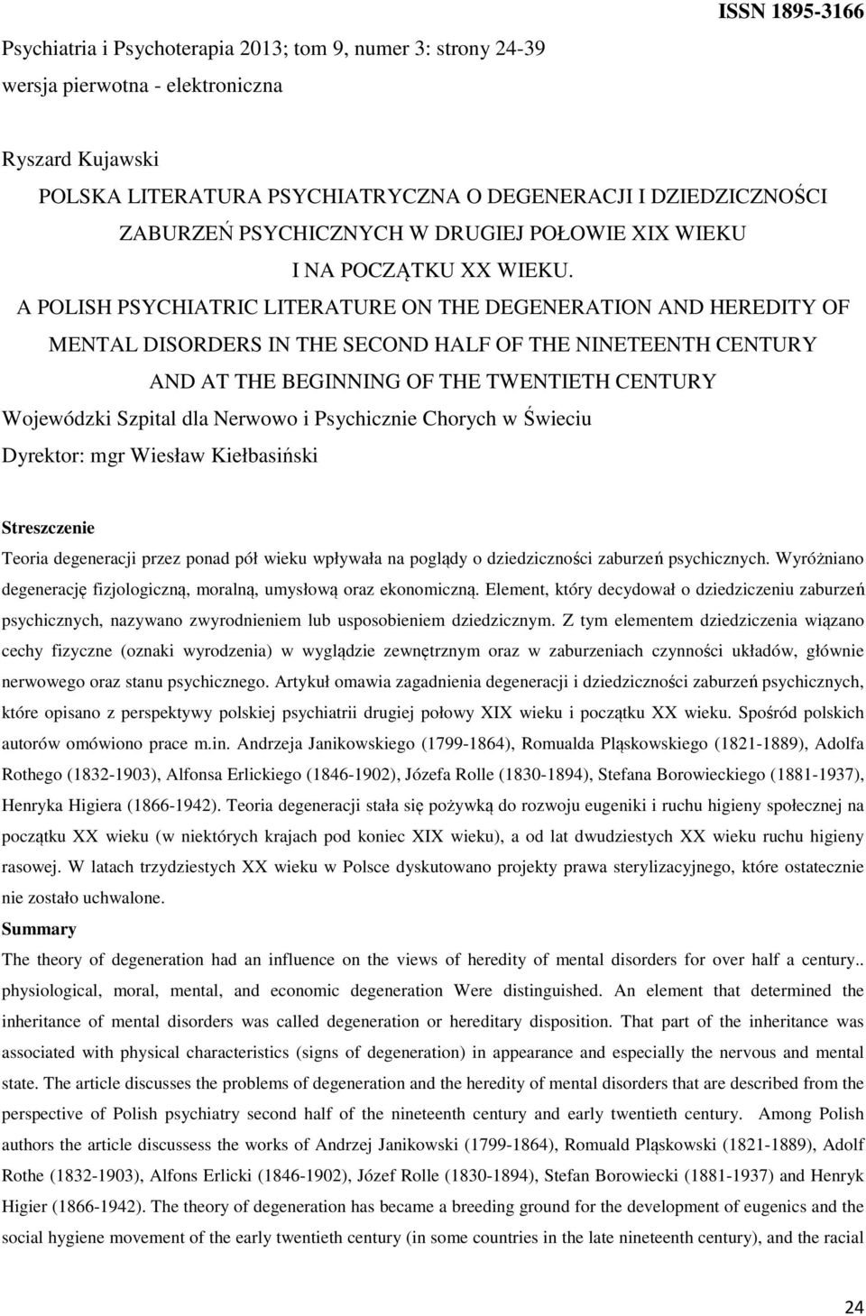 A POLISH PSYCHIATRIC LITERATURE ON THE DEGENERATION AND HEREDITY OF MENTAL DISORDERS IN THE SECOND HALF OF THE NINETEENTH CENTURY AND AT THE BEGINNING OF THE TWENTIETH CENTURY Wojewódzki Szpital dla