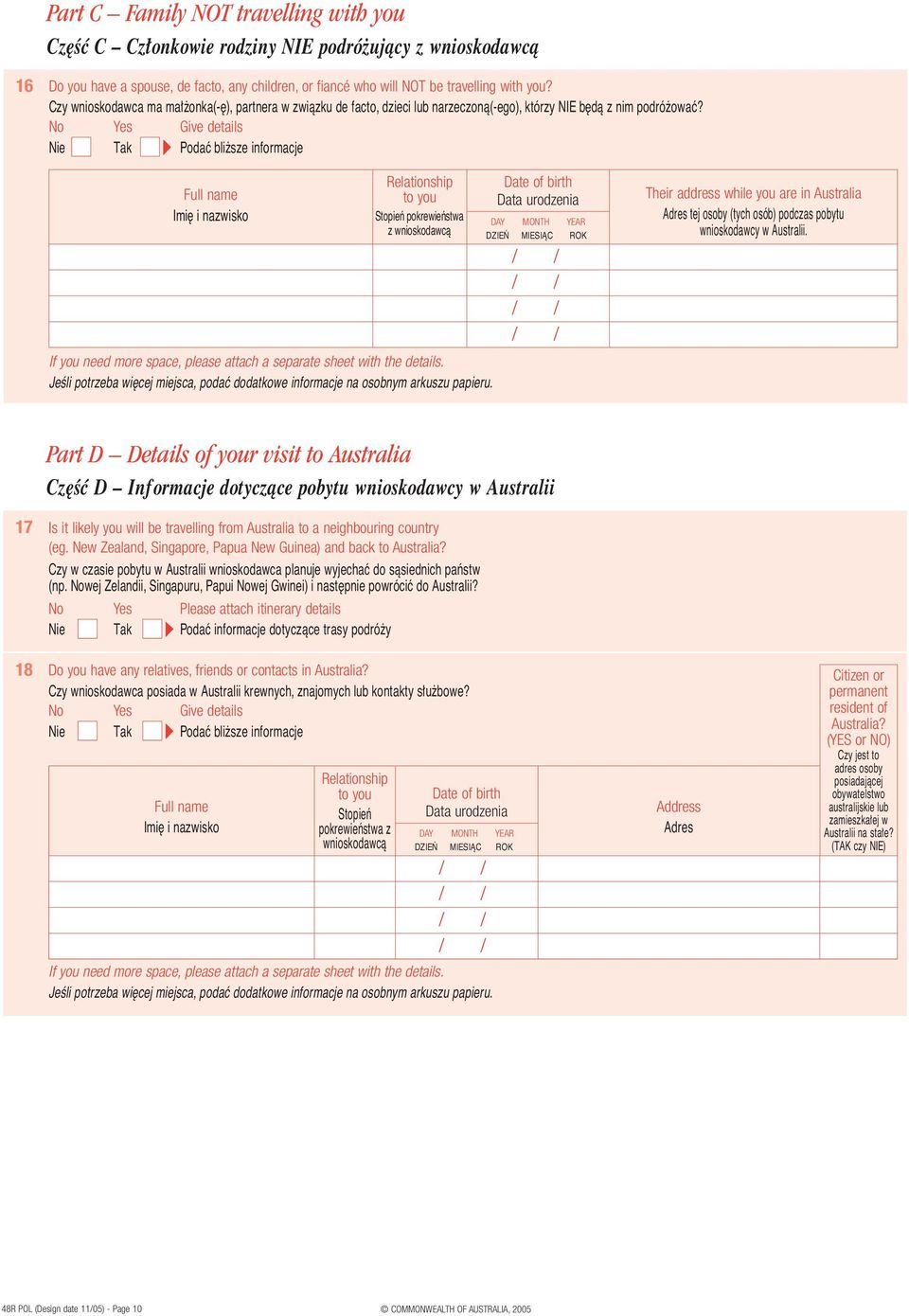 Give details Podaç bli sze informacje Full name Imi i nazwisko Relationship to you Stopieƒ pokrewieƒstwa z wnioskodawcà If you need more space, please attach a separate sheet with the details.