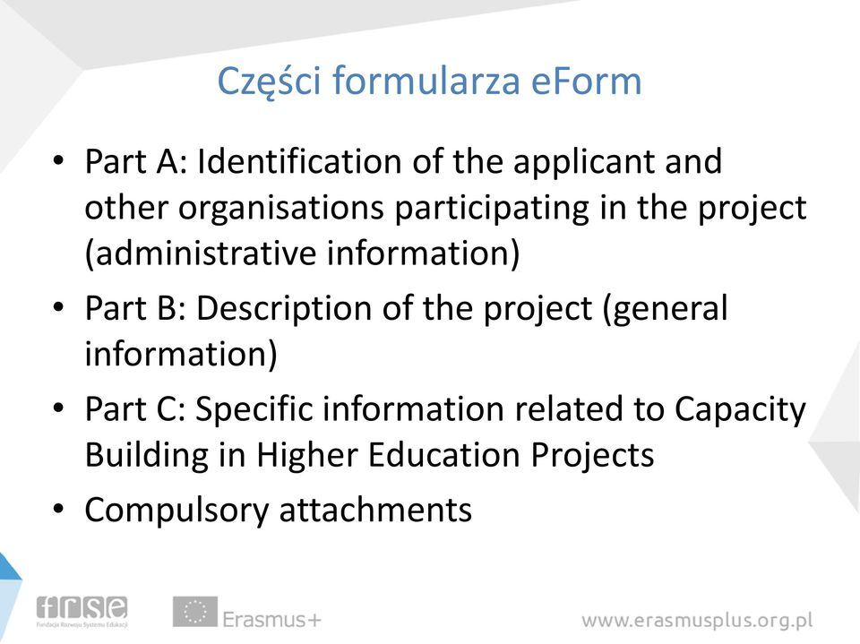 B: Description of the project (general information) Part C: Specific
