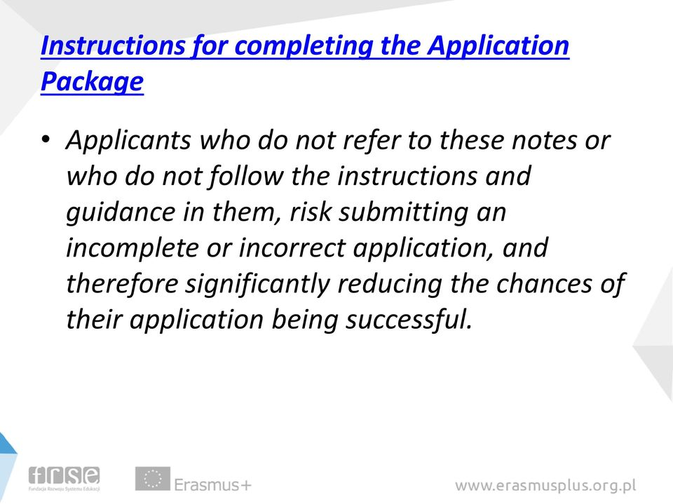 them, risk submitting an incomplete or incorrect application, and