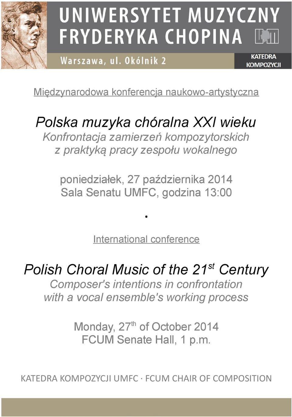 13:00 International conference Polish Choral Music of the 21st Century Composer's intentions in confrontation with a