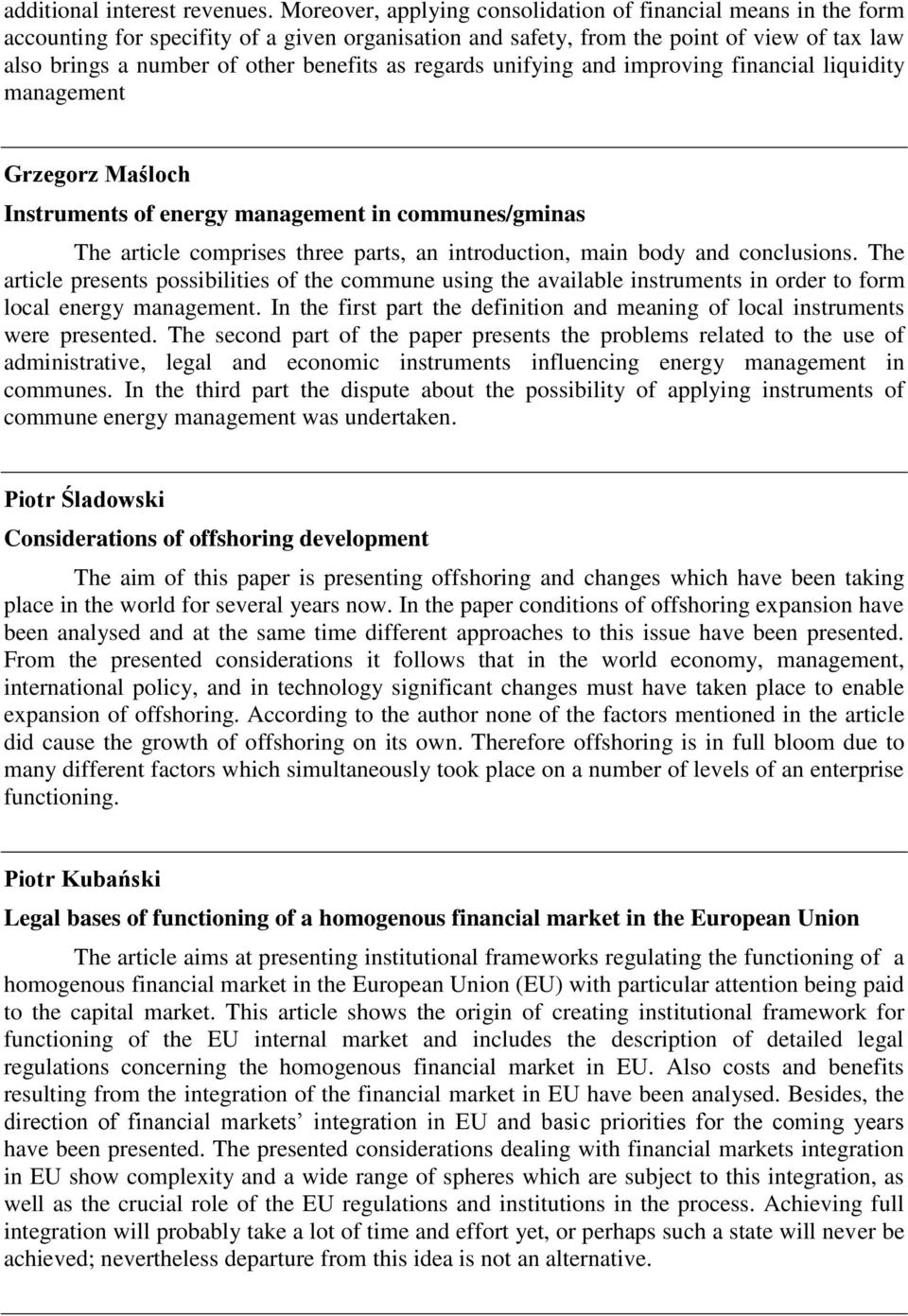 as regards unifying and improving financial liquidity management Grzegorz Maśloch Instruments of energy management in communes/gminas The article comprises three parts, an introduction, main body and