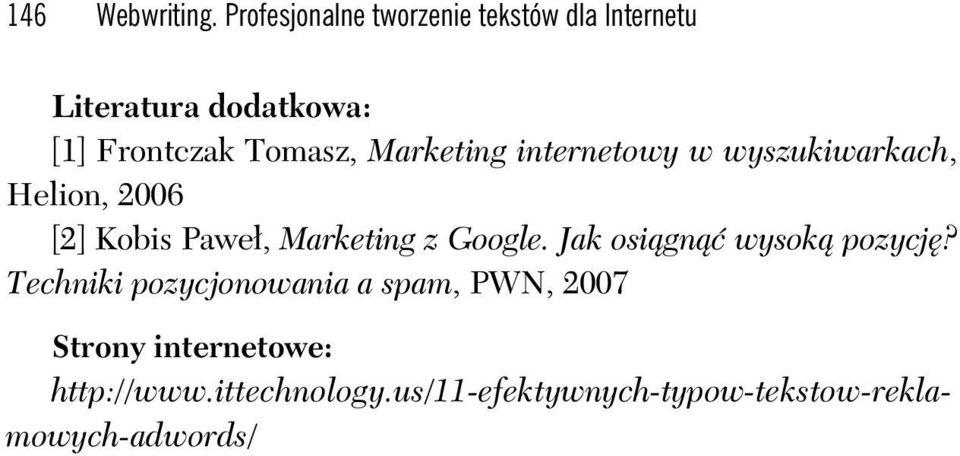 Marketing internetowy w wyszukiwarkach, Helion, 2006 [2] Kobis Pawe, Marketing z Google.
