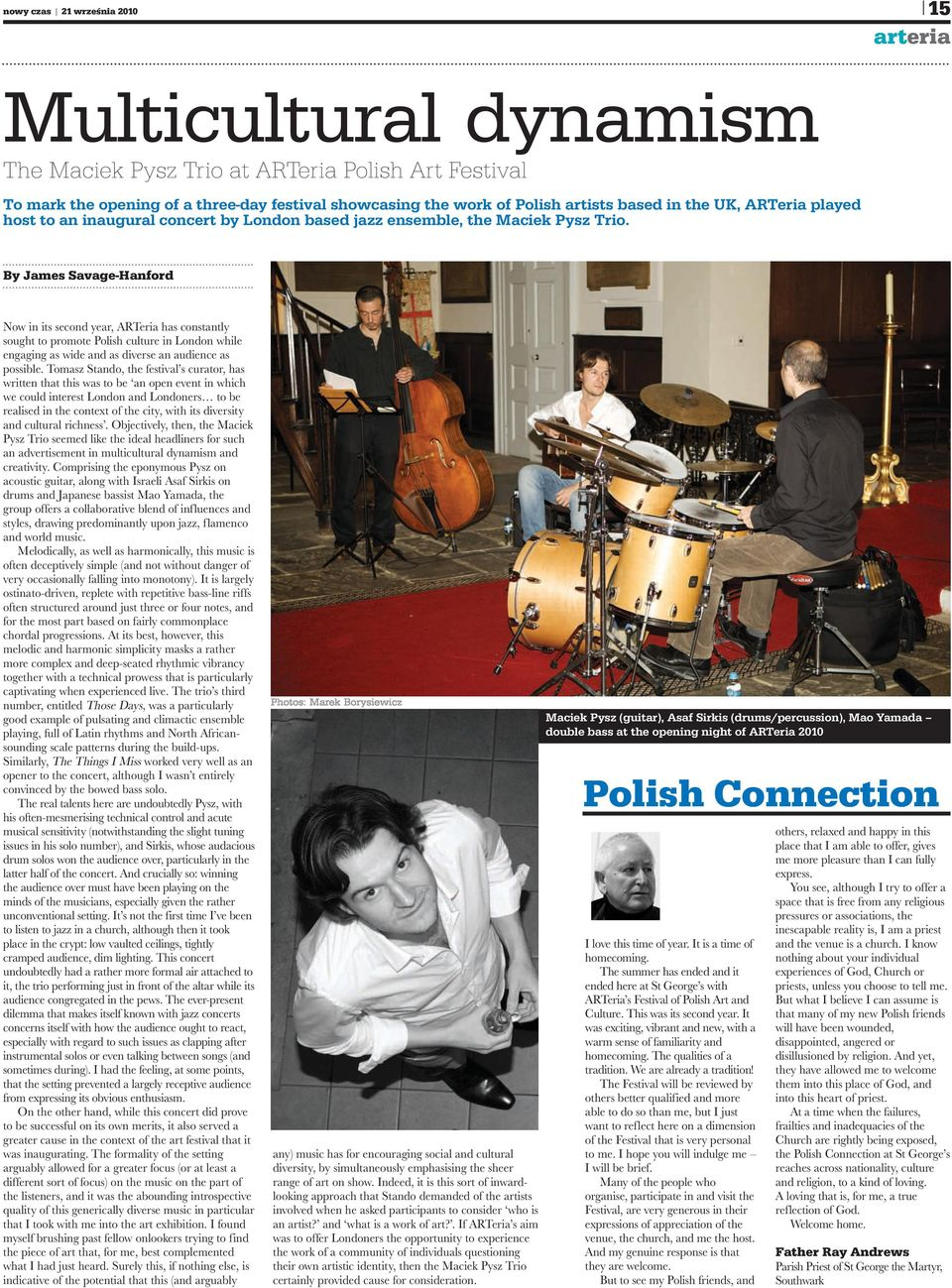 By James Savage-Hanford Now in its second year, ARTeria has constantly sought to promote Polish culture in London while engaging as wide and as diverse an audience as possible.