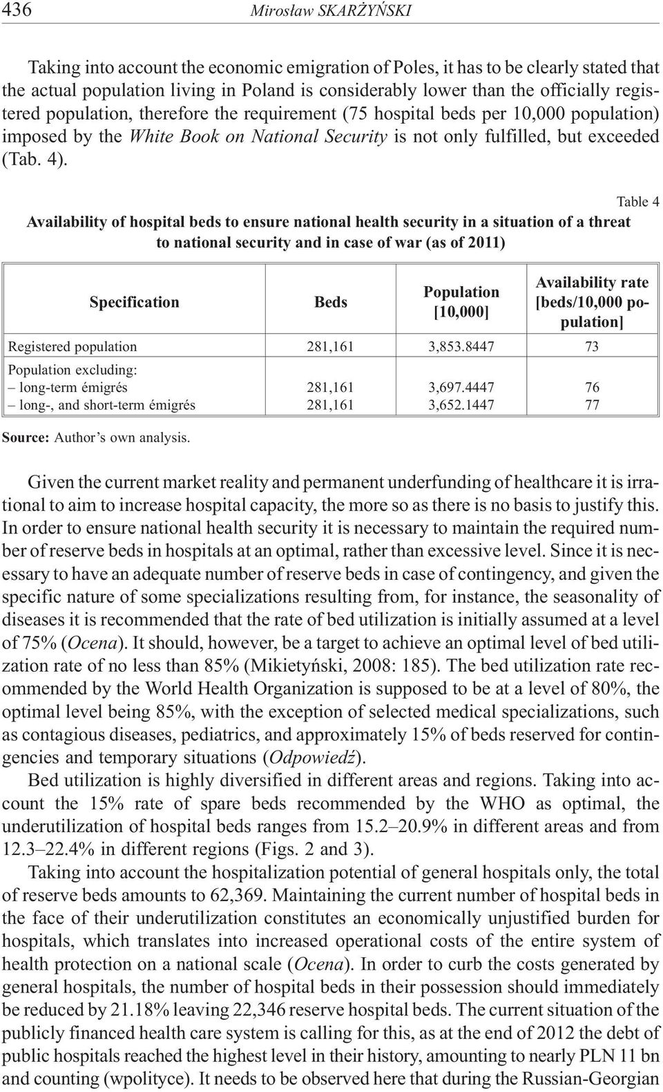 Table 4 Availability of hospital beds to ensure national health security in a situation of a threat to national security and in case of war (as of 2011) Specification Beds Population [10,000]
