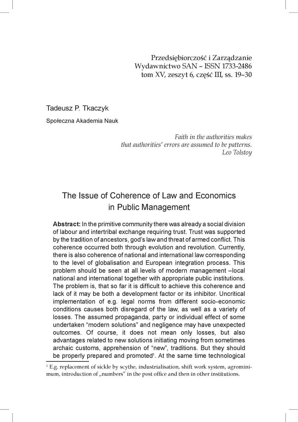 Leo Tolstoy The Issue of Coherence of Law and Economics in Public Management Abstract: In the primitive community there was already a social division of labour and intertribal exchange requiring