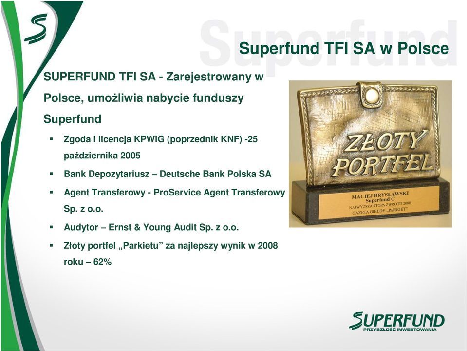 Polska SA Agent Transferowy - ProService Agent Transferowy Sp. z o.o. Audytor Ernst & Young Audit Sp.