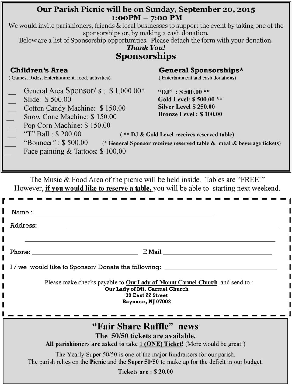 Sponsorships Children s Area General Sponsorships* ( Games, Rides, Entertainment, food, activities) ( Entertainment and cash donations) General Area Sponsor/ s : $ 1,000.00* Slide: $ 500.