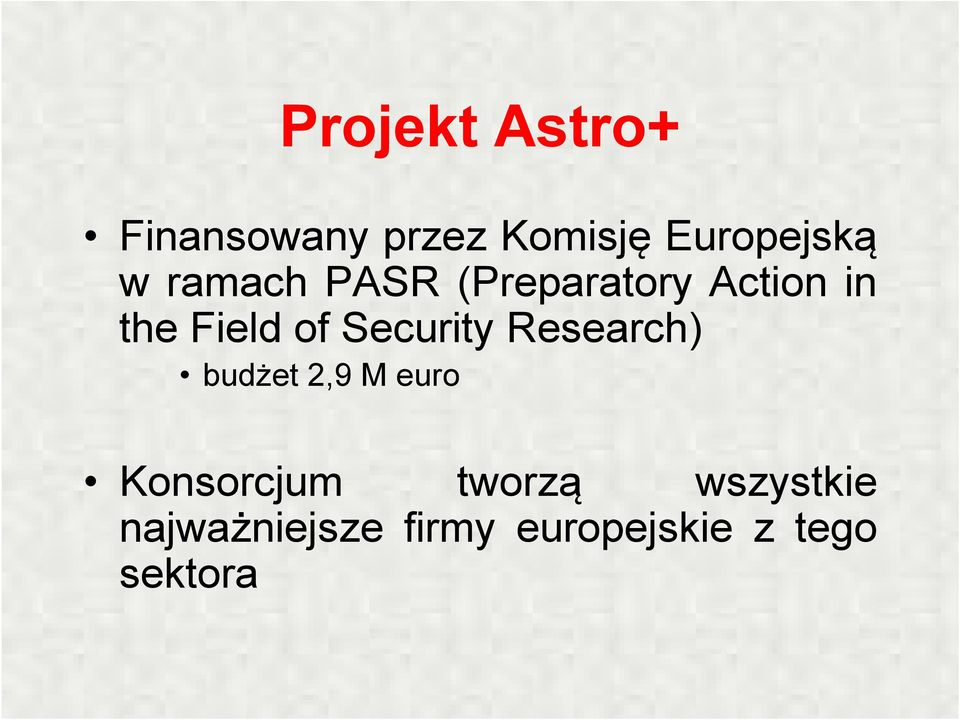 Security Research) budżet 2,9 M euro Konsorcjum