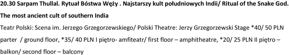 The most ancient cult of southern India Teatr Polski: Scena im.
