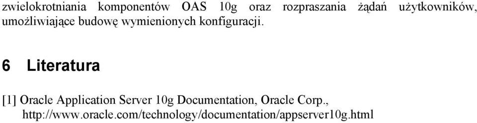 6 Literatura [1] Oracle Application Server 10g Documentation,