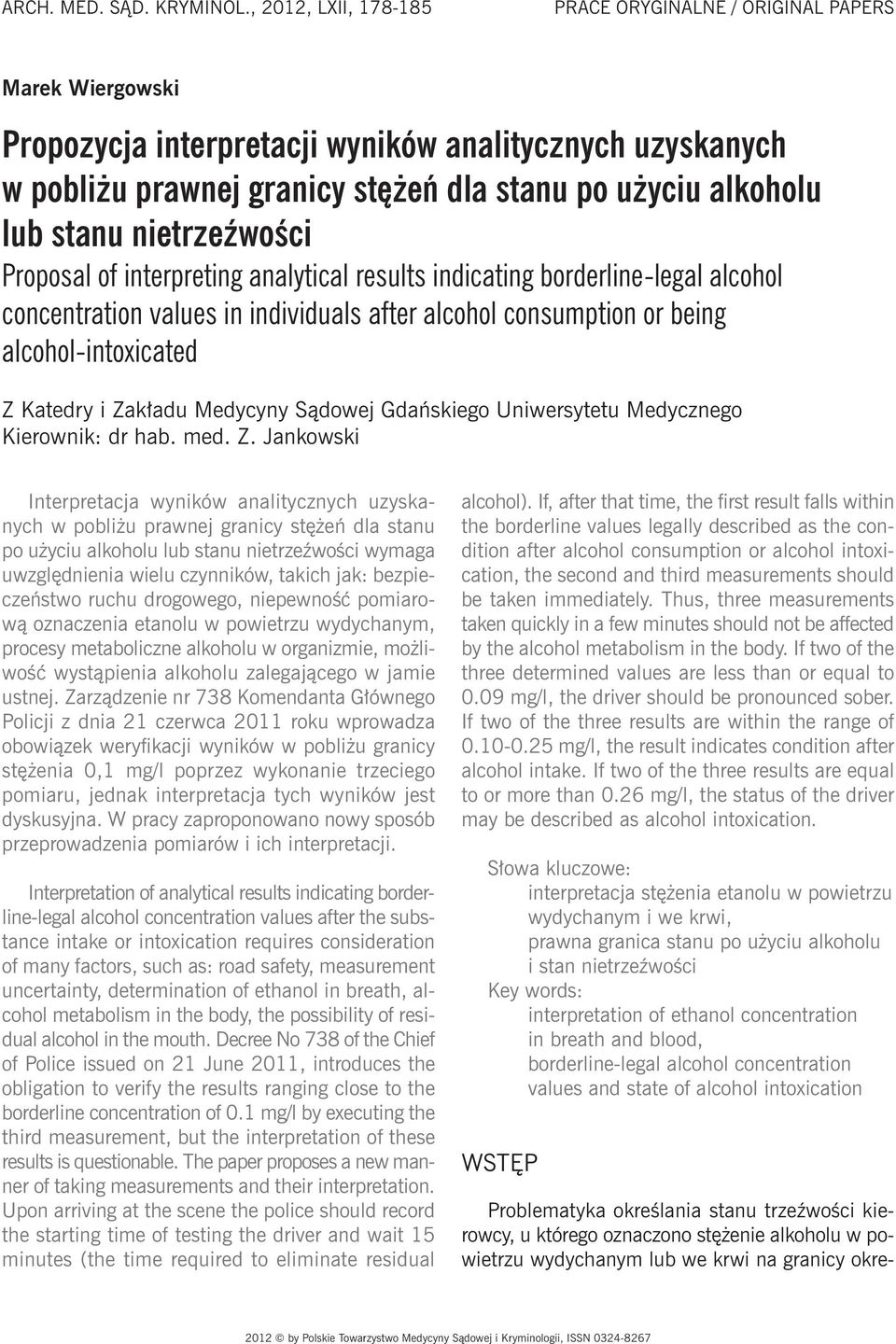nietrzeźwości Proposal of interpreting analytical results indicating borderline-legal alcohol concentration values in individuals after alcohol consumption or being alcohol-intoxicated Z Katedry i