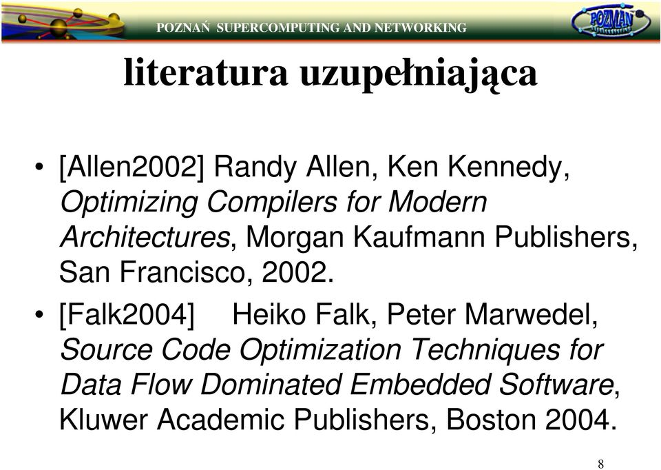 2002. [Falk2004] Heiko Falk, Peter Marwedel, Source Code Optimization