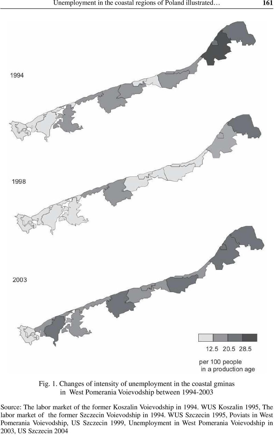 Changes of intensity of unemployment in the coastal gminas in West Pomerania Voievodship between 1994-2003 Source: