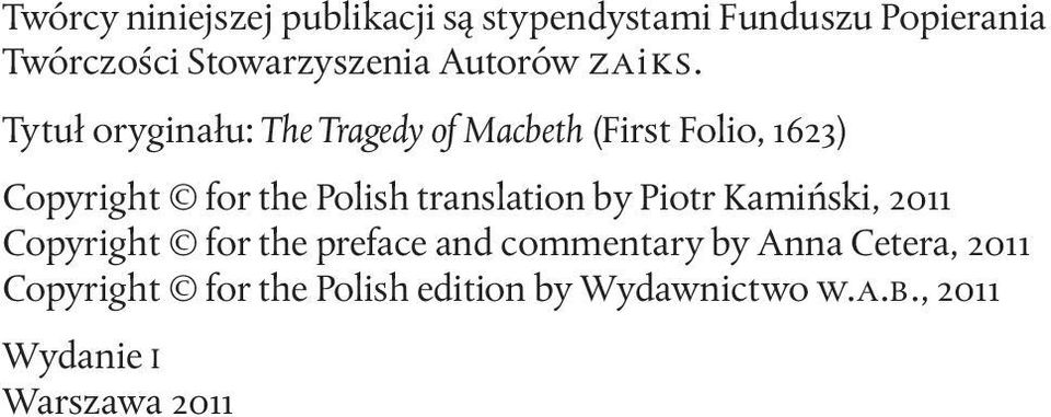 Tytuł oryginału: The Tragedy of Macbeth (First Folio, 1623) Copyright for the Polish