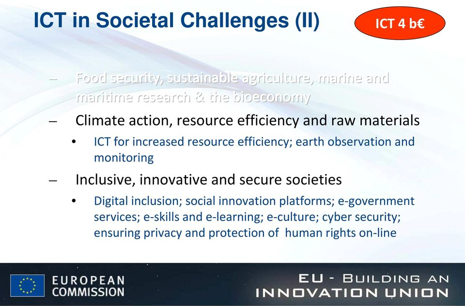 observation and monitoring Inclusive, innovative and secure societies Digital inclusion; social innovation platforms;