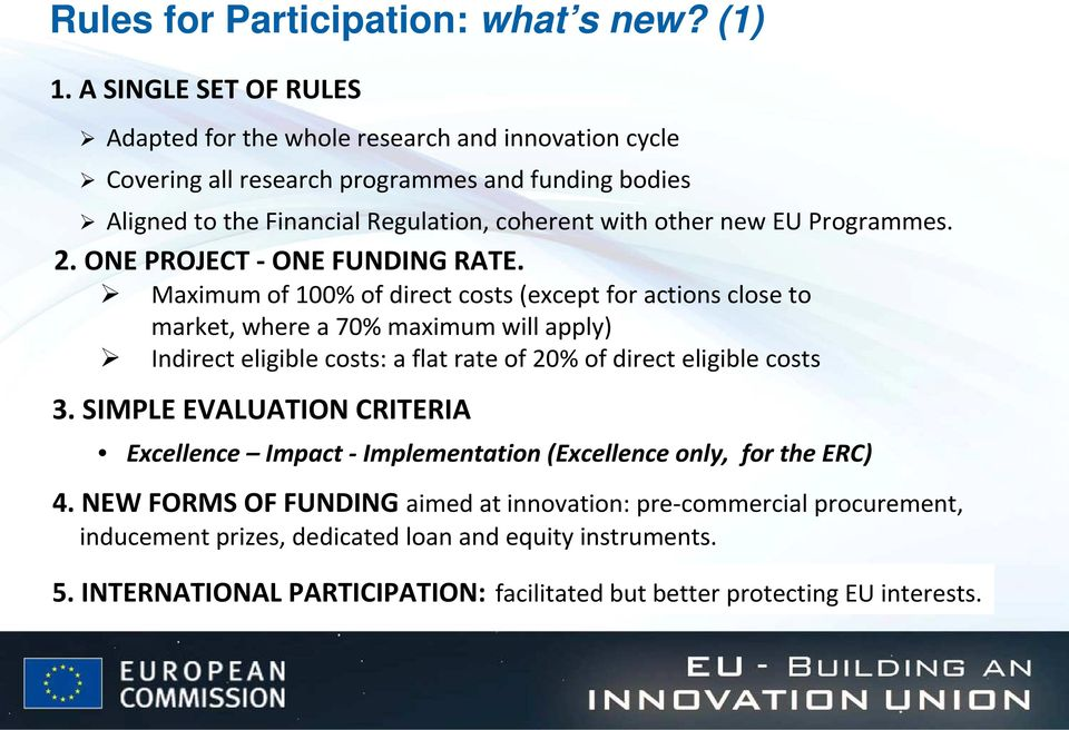 EU Programmes. 2. ONE PROJECT -ONE FUNDING RATE.