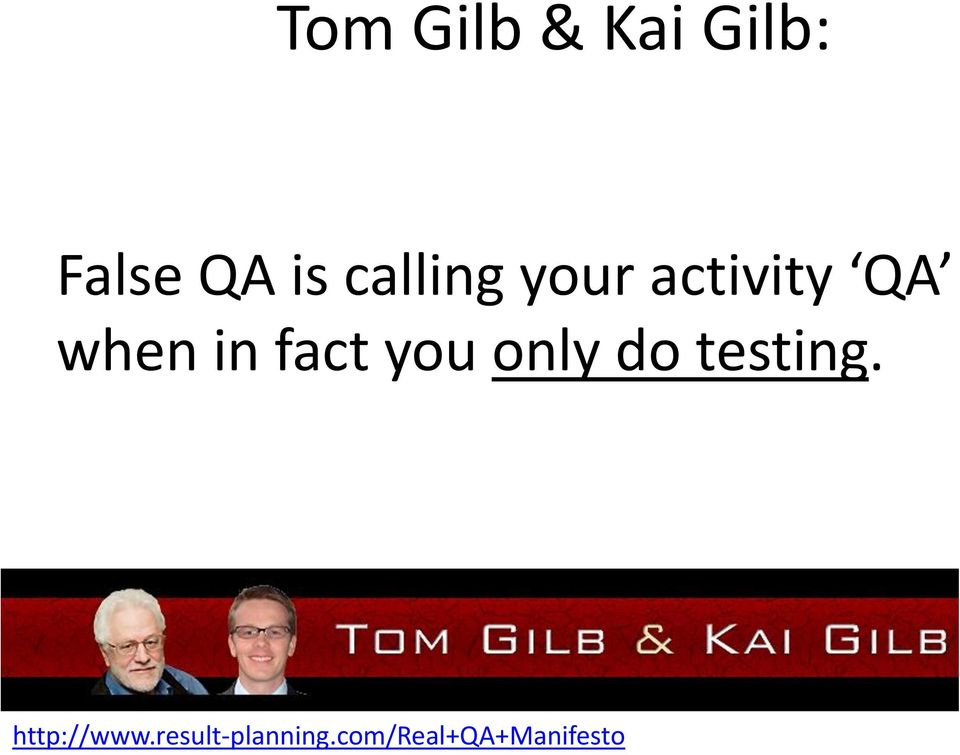 fact you only do testing.