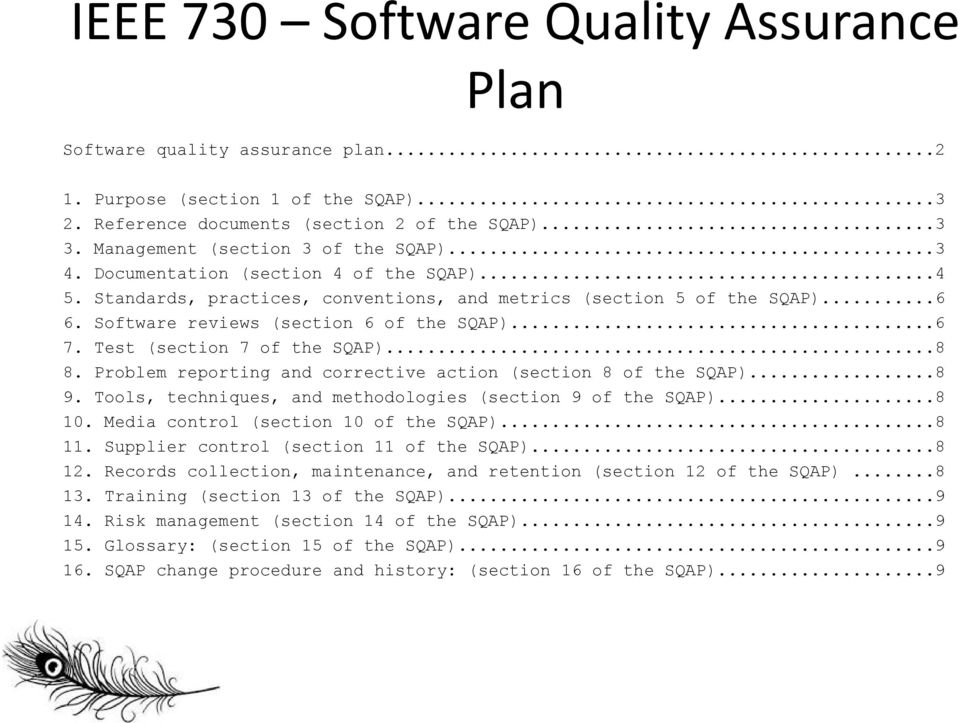 Software reviews (section 6 of the SQAP)...6 7. Test (section 7 of the SQAP)...8 8. Problem reporting and corrective action (section 8 of the SQAP)...8 9.