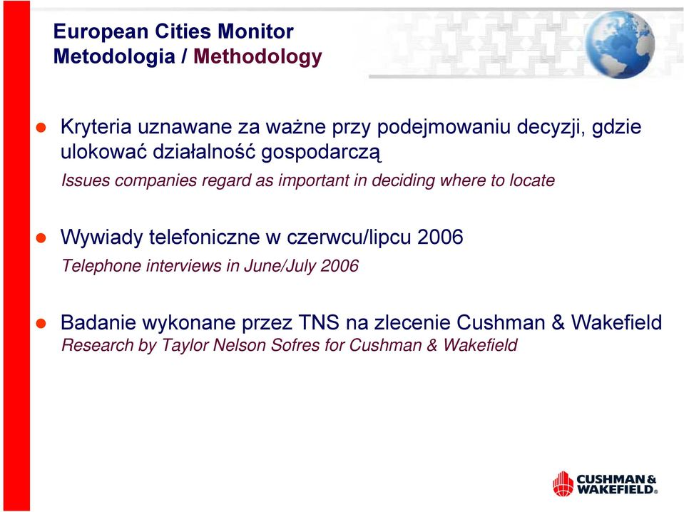 where to locate Wywiady telefoniczne w czerwcu/lipcu 2006 Telephone interviews in June/July 2006