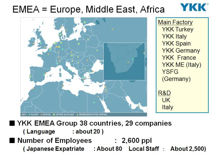 The YKK Group as a global company in Poland 91 YKK EMEA Group 38 countries, 29 companies