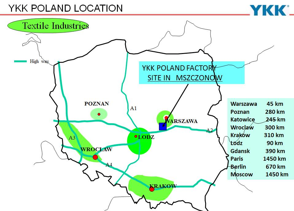 The factory of YKK Poland was launched in 2001 and expanded in 2006. The land area is 30,000 m 2 and the building area is 13,000 m 2.