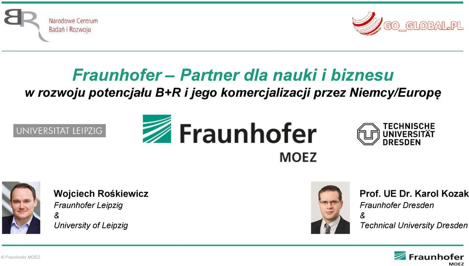 Rośkiewicz Fraunhofer Leipzig & University of Leipzig Prof.
